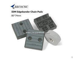 80x74mm Idm Edgebander Chain Pads