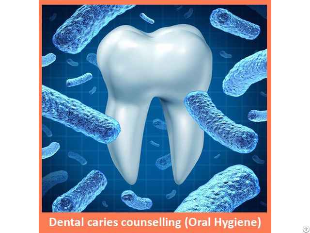 Dental Caries Counselling Oral Hygiene