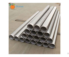 Stainless Steel Wedge Wire Screen Use For Api Petroleum Well Casing Pipe