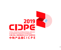 2019china Foshan International Ceramic And Bathroom Products Exhibition Cicpe